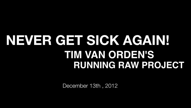 Never Get Sick on a Raw Vegan Diet